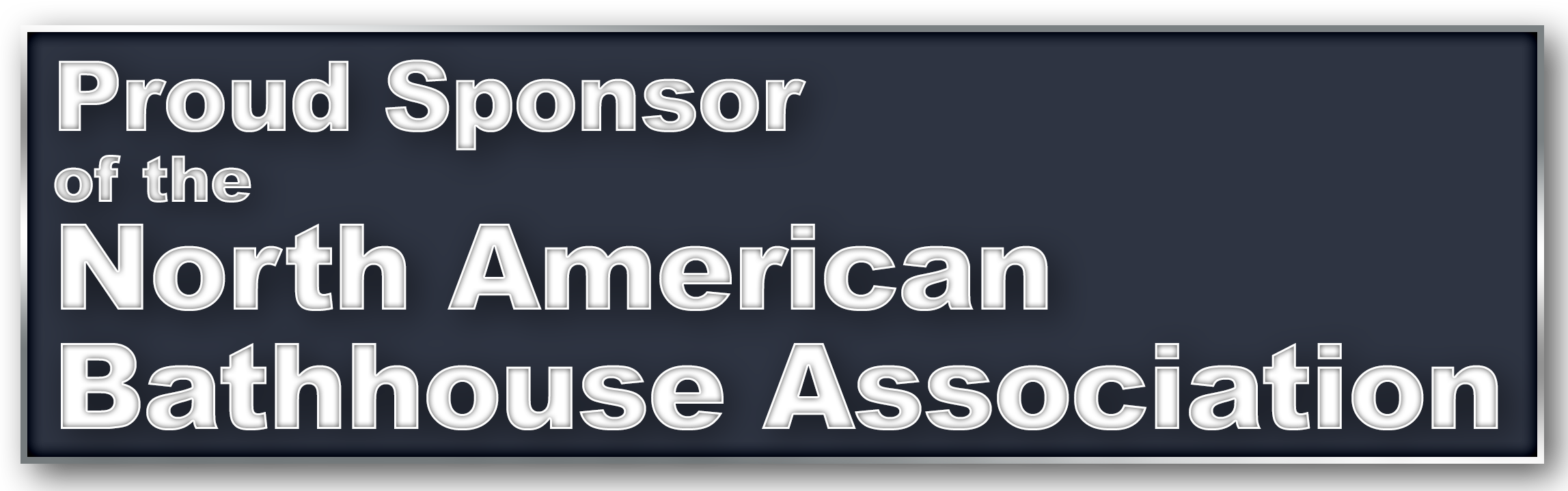 Proud Sponsor of the North American Bathhouse Association