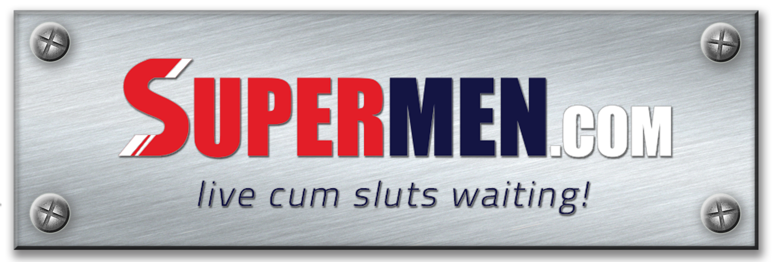 Supermen.com - Live Cum Sluts Waiting!