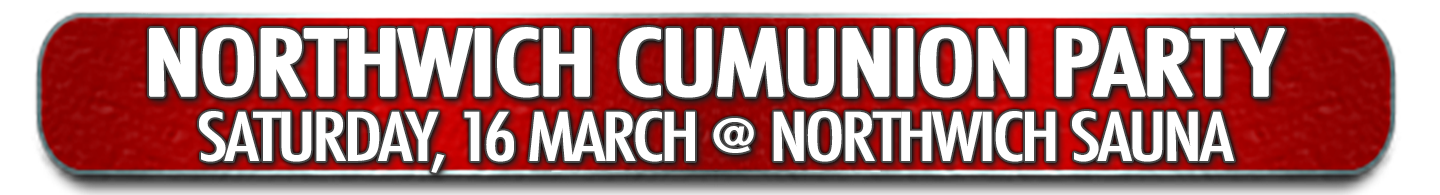 Northwich CumUnion @ Northwich Sauna - Saturday, March 16th at 11:00