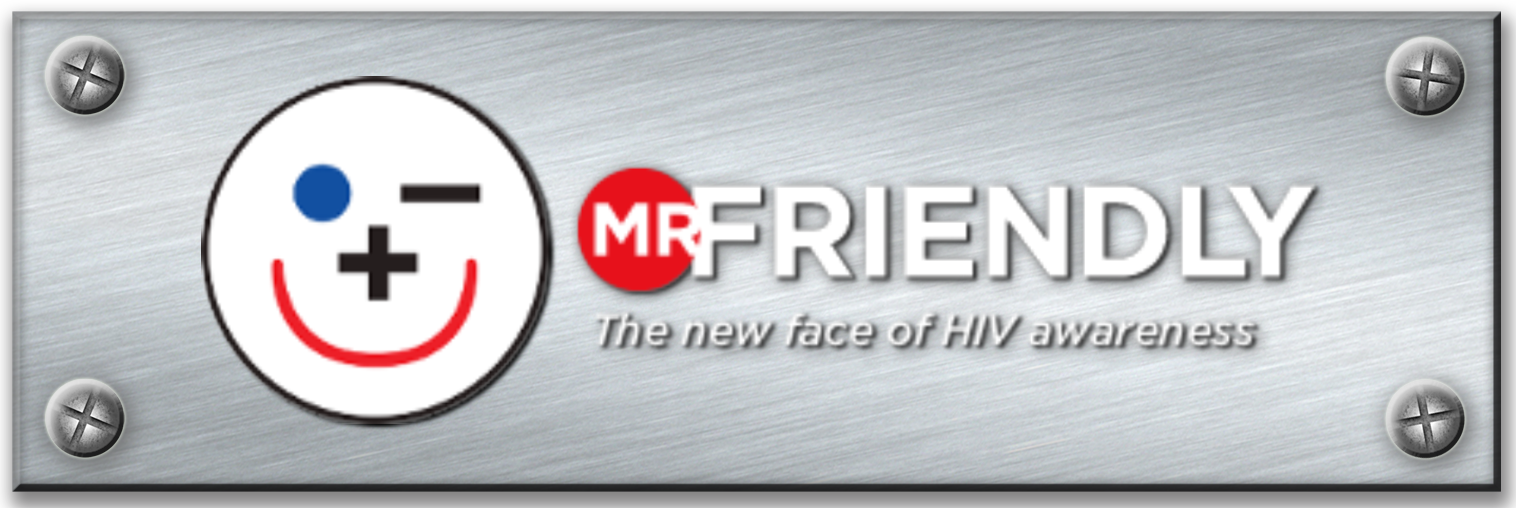Mr. Friendly - The New Face of HIV Awareness
