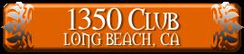 1350 Club - Long Beach, CA